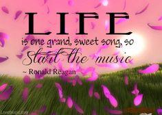 Ronald Regan Quote music quote life enjoy