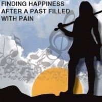 finding Happiness after a past filled with pain.