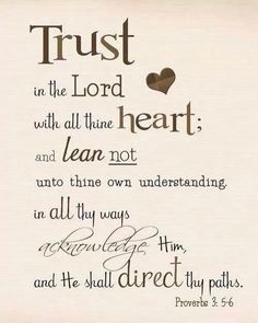"""Encouraging Bible Verses:The Amateur Writer: """"Trust in the Lord"""" Proverbs Printable Quotes Thoughts, Life Quotes Love, Quotes To Live By, Me Quotes, Quotes Pics, Irish Quotes, Quotes Images, Heart Quotes, Picture Quotes"""