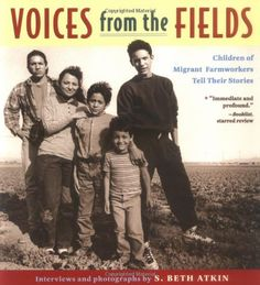 Voices from the Fields : Children of Migrant Farmworkers Tell Their Stories by S. Beth Atkin,http://www.amazon.com/dp/0316056200/ref=cm_sw_r_pi_dp_cnnzsb1V86C4FNKP