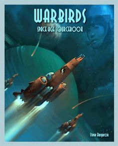 WARBIRDS SPACE AGE: The prop-plane RPG  from Outrider Studios zooms into outer space.