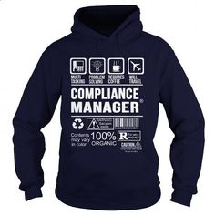 COMPLIANCE-MANAGER - #women #shirts for men. SIMILAR ITEMS => https://www.sunfrog.com/LifeStyle/COMPLIANCE-MANAGER-Navy-Blue-Hoodie.html?id=60505