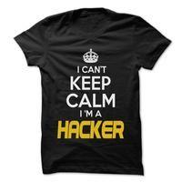 Keep Calm I am ... Hacker - Awesome Keep Calm Shirt !