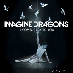 Imagine Dragons: It Comes Back To You!
