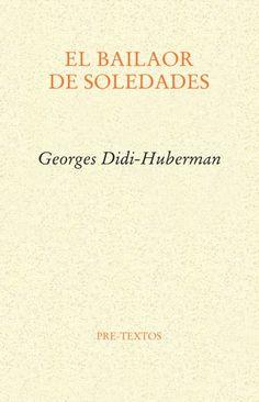 El bailaor de soledades. Georges Didi-Huberman. Pre-textos.