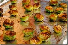 Tonight I made roasted Brussels sprouts. Preheat oven to 425 F 3/4 c. Olive oil 1/4 c. Basalmic Vinegar  1 1/2 c. Water 1 clove of garlic crushed and chopped Salt and pepper to taste  I baked them for about 25-35 minutes.  Checking regularly.  They were so sweet and delicious I had them with rice.