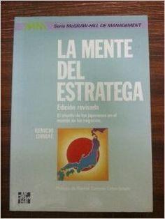LA MENTE DEL ESTRATEGA: Amazon.es: Kenichi Ohmae, McGRAW-HILL: Libros