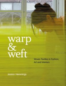"Jessica Hemmings book about weaving, ""Warp and Weft""."