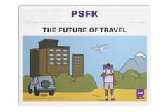 PSFK Labs Launches Our New Future of Travel Report - http://www.psfk.com/2015/11/holiday-air-travel-future-of-travel-trends-innovation-report.html