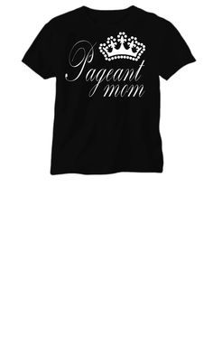 e06d9541 40 Best Pageant Shirts images | T shirts, Beauty pageant, Mom shirts