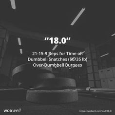 """""""18.0"""" WOD - 21-15-9 Reps for Time of:: Dumbbell Snatches (50/35 lb); Over-Dumbbell Burpees"""
