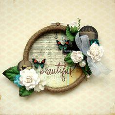 Beautiful Embroidery Hoop *Marion Smith Designs DT* - Scrapbook.com