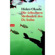 """Hideo Okuda """"Die seltsamen Methoden des Dr. Irabu"""""""