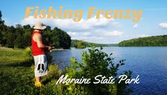 Fishing Frenzy! Moraine State Park- Butler County, Pennsylvania
