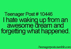 YES!!! ITS SO ANNOYING!!!!!!!!! Once I dreamt I was eating gummy bears!!!!!!!! It was so amazing!!!!