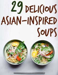 29 Delicious Asian-Inspired Soups. - I'm going to try the veggie ones posted here.
