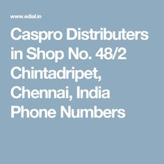 Caspro Distributers in Shop No. 48/2 Chintadripet, Chennai, India Phone Numbers