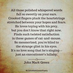Executioner's Lullaby - dark poetry by John Mark Green #sociopath #narcopath #NPD #badlove #johnmarkgreenpoetry #johnmarkgreen