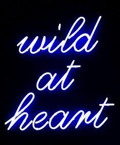 Wild At Heart. Neon. Lights.