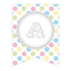 Free Printable - Whole Alphabet Pastel Party Polka Dot Banner/Bunting