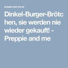 Dinkel-Burger-Brötchen, sie werden nie wieder gekauft! - Preppie and me