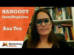 Marketing Minds | Hangout Instagram para Negócios com Ana Tex [19 nov 2014] - YouTube