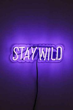 Neon Mfg. Stay Wild Sign - Urban Outfitters - love this neon sign, would be perfect in my wild horses themed bathroom