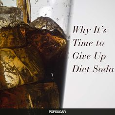 All the reasons it's time to give up diet soda.
