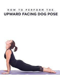 upward facing dog often done wrong  yoga keeps you young
