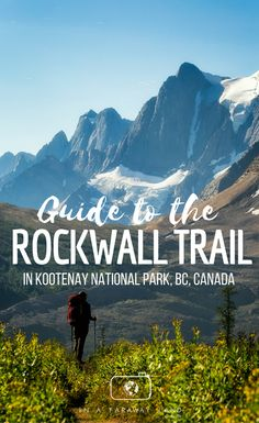 Practical Information about backpacking the challenging Rockwall Trail in Kootenay National Park in the Canadian Rockies. Find out answers on where to start, how many days to plan and which are the best campsites to stay on the trail. Canada National Parks, Parks Canada, Banff National Park, Vancouver Island, British Columbia, Columbia Travel, Backpacking Tips, Backpacking Canada, Canadian Rockies