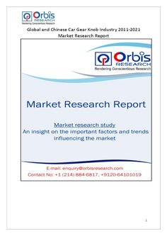 The 'Global and Chinese Car Gear Knob Industry, 2011-2021 Market Research Report' is a professional and in-depth study on the current state of the global Car Gear Knob industry with a focus on the Chinese market.   Browse the full report @ http://www.orbisresearch.com/reports/index/global-and-chinese-car-gear-knob-industry-2011-2021-market-research-report .  Request a sample for this report @ http://www.orbisresearch.com/contacts/request-sample/150985 .