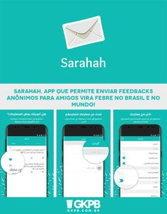 Novo app Sarahah permite que amigos enviem mensagens com feedbacks construtivos uns aos outros de forma anônima. O app já é um fenômeno de downloads no Brasil e no mundo.