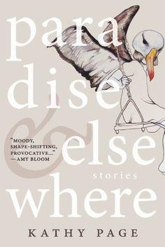 Kathy PAGE. Paradise & Elsewhere (2014) short fiction