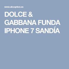DOLCE & GABBANA FUNDA IPHONE 7 SANDÍA