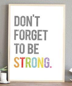 This 'Don't Forget to Be Strong' Print by Fresh Words Market is perfect! #zulilyfinds