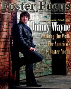 Foster Focus Magazine is a great resource. Jimmy Wayne is also a great singer who happens to be a National CASA spokesperson!