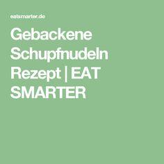 Gebackene Schupfnudeln Rezept | EAT SMARTER