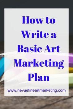 How to Write a Basic Art Marketing Plan - Nevue Fine Art Marketing