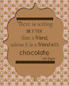 Chocolate and friendship!