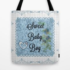'Sweet Baby Boy' tote bag by LLL Creations.  This design is available in many different products.  #society6 #society6_products #sweetbabyboy #totebags #LLLCreations