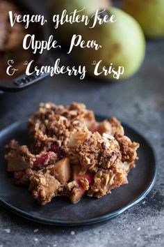 Vegan, gluten free apple, pear, and cranberry crisp. Sweet, tart, and perfectly festive! | The Full Helping