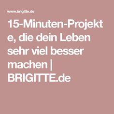 15-Minuten-Projekte, die dein Leben sehr viel besser machen | BRIGITTE.de