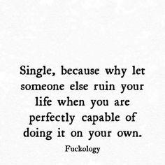 Why I'm single!