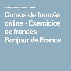 Cursos de francês online - Exercicios de francês - Bonjour de France