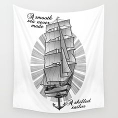 A smooth sea never made a skilled sailor tapestry