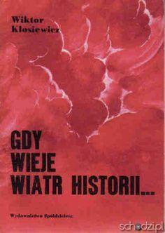 GDY WIEJE WIATR HISTORII - W. KŁOSIEWICZ - Schodzi.pl