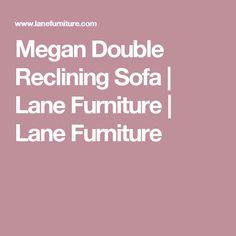 Megan Double Reclining Sofa | Lane Furniture | Lane Furniture