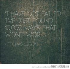 I have not failed…