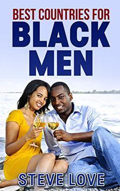 Amazon.com: Best Countries for Black Men eBook: Steve Love: Kindle Store