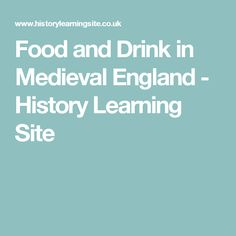 Food and Drink in Medieval England - History Learning Site